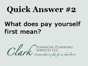 Quick Answer #2 – What does pay yourself first mean?